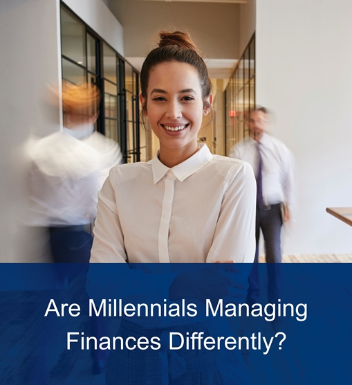 Are Millennials Managing Money Differently?