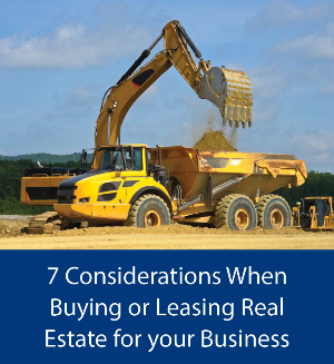 7 Considerations when buying or leasing real estate for your business