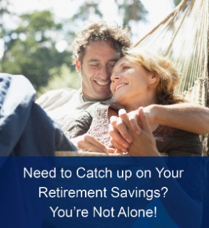 Need to Catch Up on Your Retirement Savings?