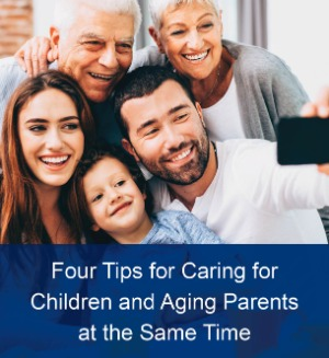 Caring for Children and Aging Parents