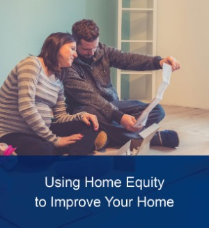 Using Equity To Improve Your Home