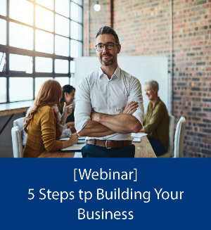 5 Steps to Building Your Business