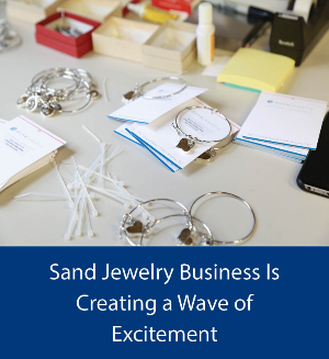 Sand Jewelry Business is Creating a Wave of Excitement