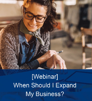 When Should I Expand My Business Webinar