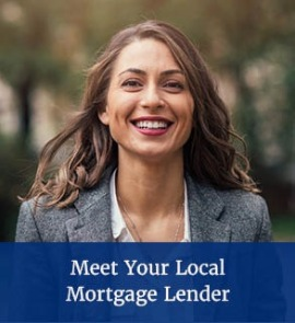 Meet Your Local Mortgage Lender