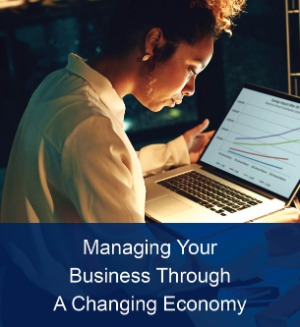 managing your business through a changing economy