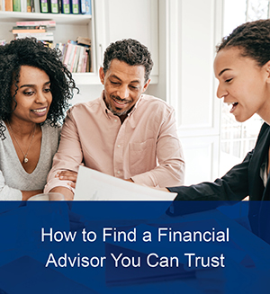 How to Find a Financial Advisor You Can Trust thumbnail image