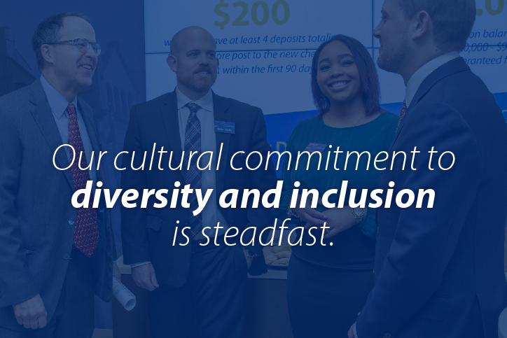 Our cultural commitment to diversity and inclusion is steadfast