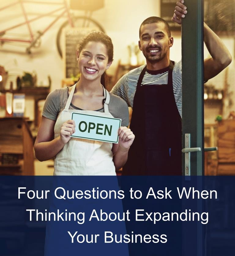Four Questions to Ask When Thinking About Expanding Your Business