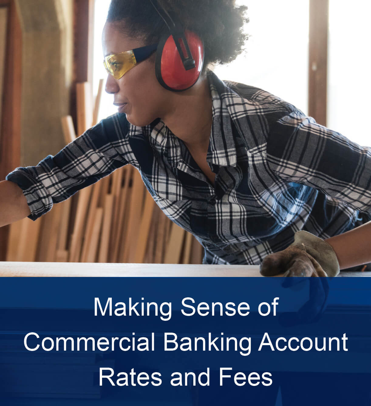 Making Sense of Commercial Banking Account Rates and Fees