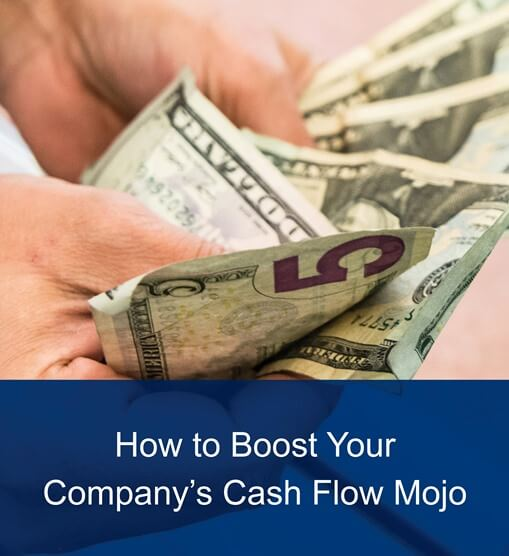 How to boost Your Company's Cash Flow Mojo