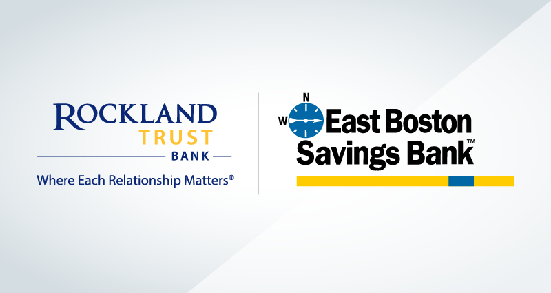 Rockland Trust Bank and East Boston Savings Bank