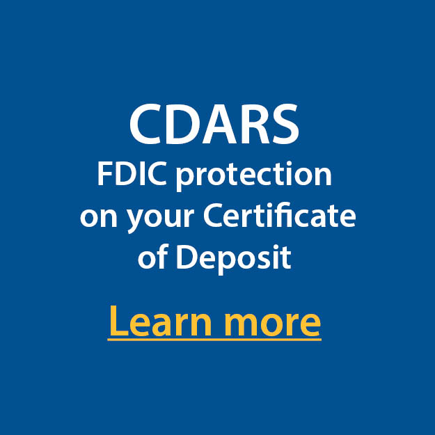 tile that states CDARS FDIC Protection on your Certificate of Deposit