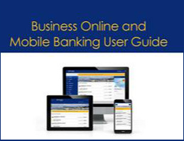 click to download Business Online and Mobile Banking User Guide