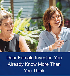Dear Female Investor, You Already Know More Than You Think