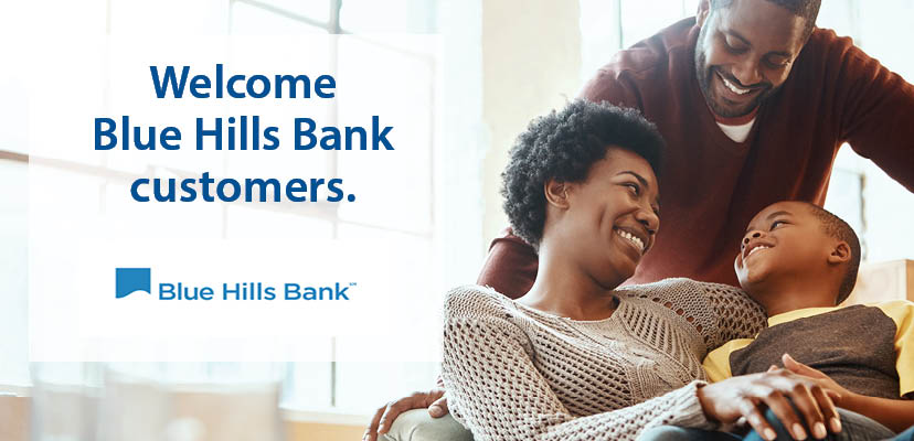 Welcome Blue Hills Bank Customers